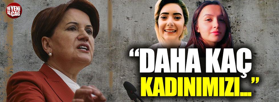 Meral Akşener'den Şule Çet ve Ceren Özdemir mesajı