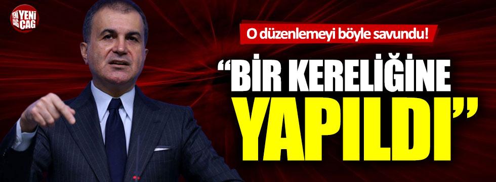 Ömer Çelik'ten açık cezaevi düzenlemesi yorumu: Bir kereliğine yapıldı