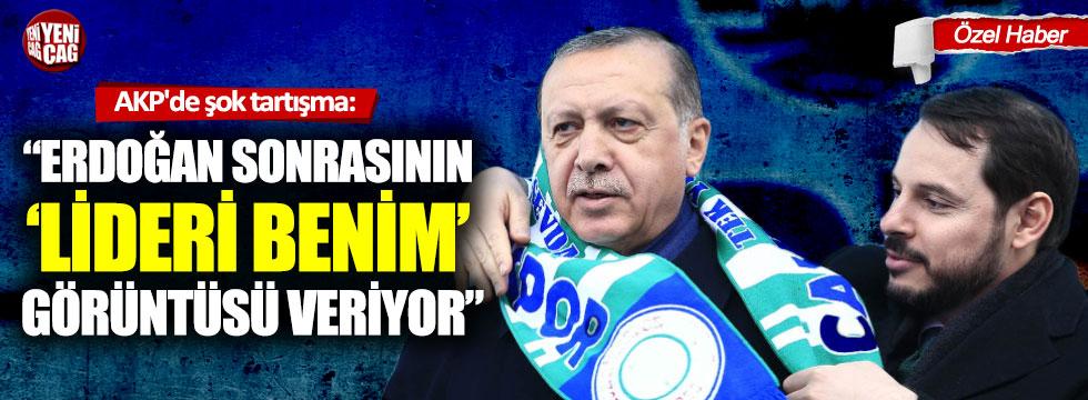 """AKP'de şok tartışma:""""Erdoğan sonrasının lideri benim görüntüsü veriyor"""""""