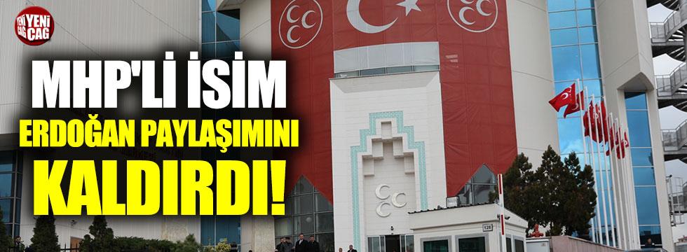 MHP'li isim, uyarı üzerine Erdoğan paylaşımını kaldırdı