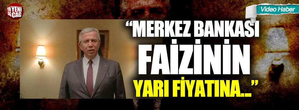 """Mansur Yavaş: """"Merkez Bankası faizinin yarı fiyatına"""""""