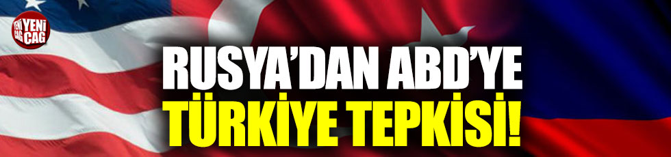 Rusya'dan ABD'ye 'Türkiye'ye yaptırım' tepkisi