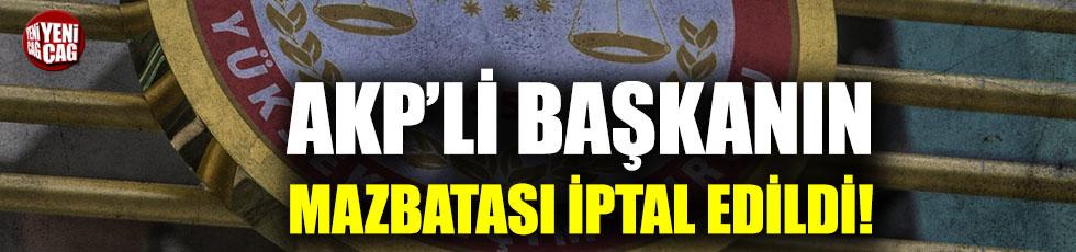 AKP'li belediye başkanının mazbatası iptal edildi!