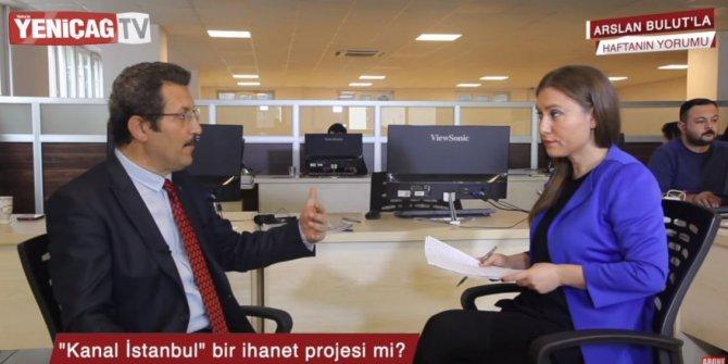 """""""Kanal İstanbul bir ihanet projesi mi?"""" (Arslan Bulut'la haftanın yorumu)"""