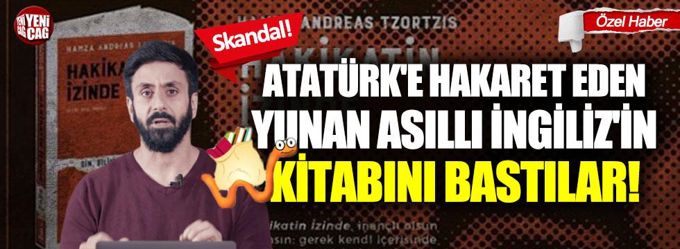 Atatürk'e hakaret etmişti kitabını bastılar