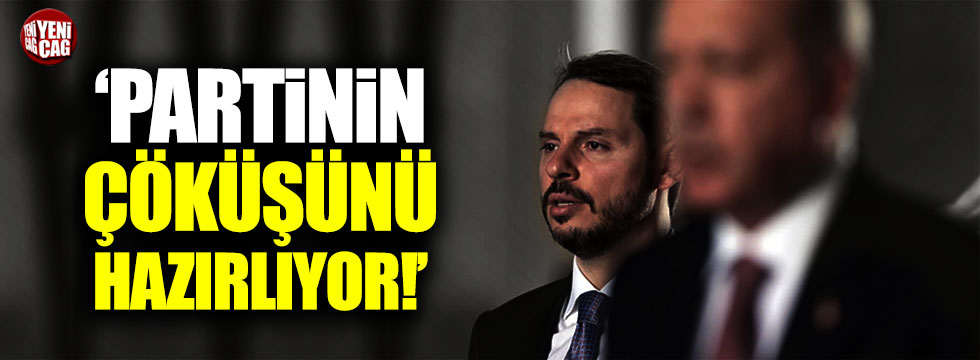 "AKP'li vekiller: ""Berat Albayrak AK Parti'yi bitirecek"""