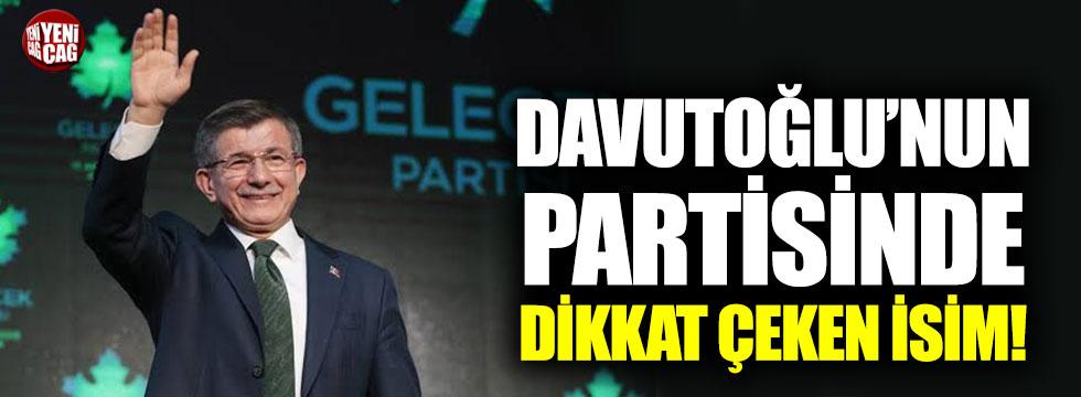 Ahmet Davutoğlu'nun kurduğu Gelecek Partisi'nde dikkat çeken isim