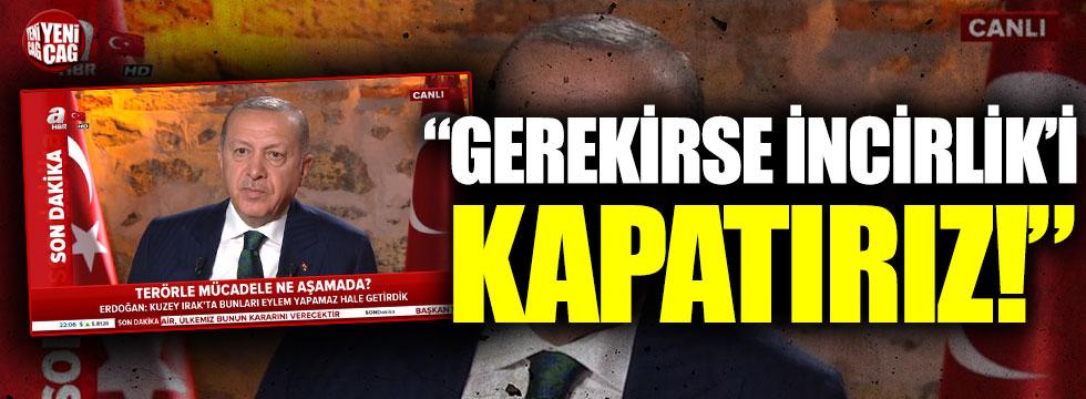Recep Tayyip Erdoğan'dan İncirlik ve Kürecik açıklaması