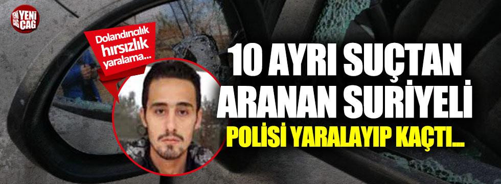 10 ayrı suçtan aranan Suriyeli, polisi yaralayıp kaçtı...