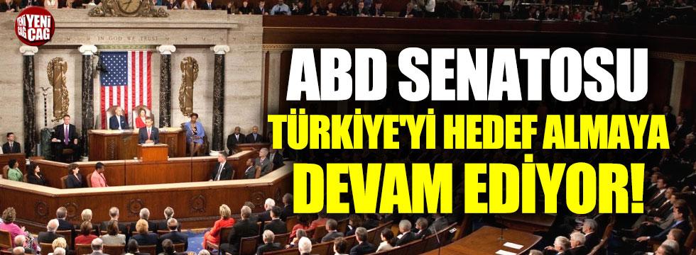 ABD Senatosu Türkiye'yi hedef almaya devam ediyor