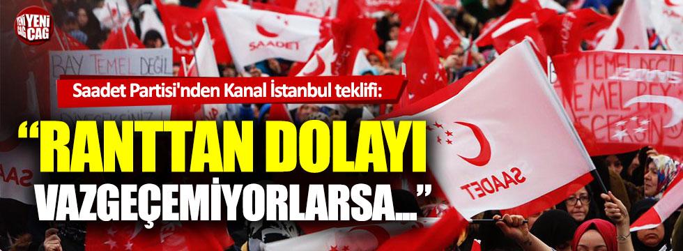 """Saadet Partisi'nden Kanal İstanbul teklifi: """"Ranttan dolayı vazgeçemiyorlarsa..."""""""