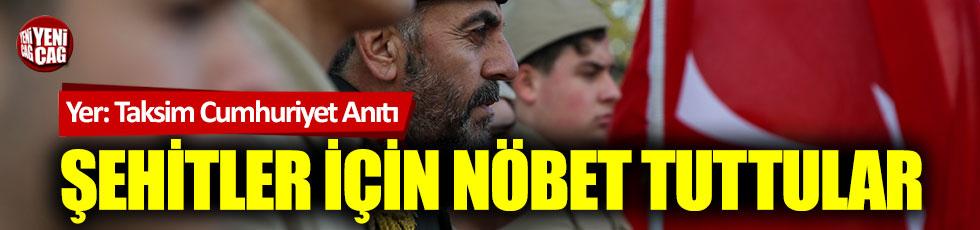 Şehitler anısına Taksim'de nöbet tuttular