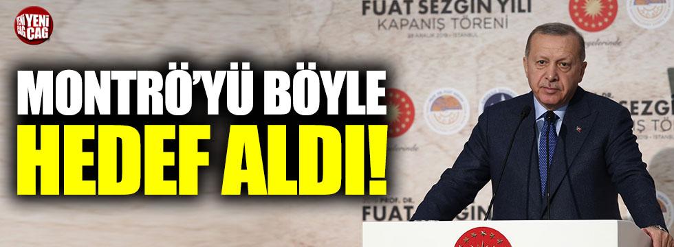 Cumhurbaşkanı Tayyip Erdoğan, Monrtö'yü hedef aldı!