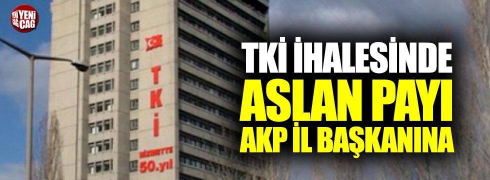 TKİ ihalesinde aslan payı AKP il başkanına!