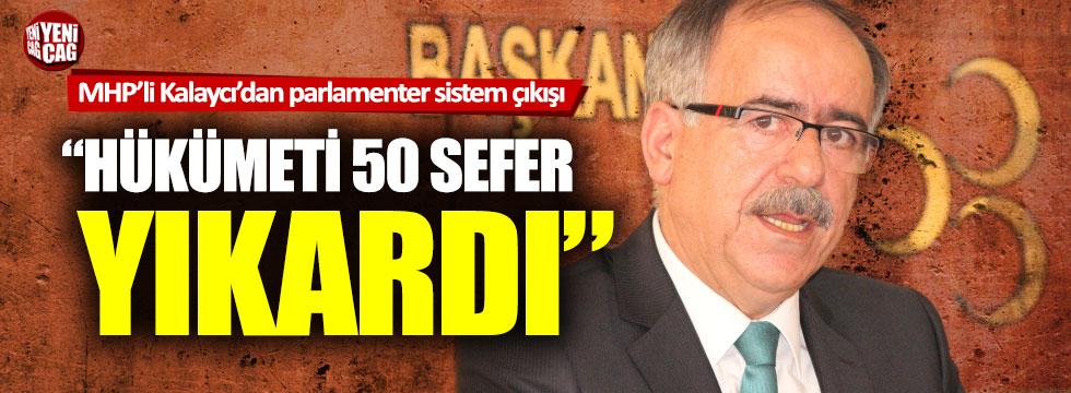 MHP'li Mustafa Kalaycı'dan parlamenter sistem çıkışı