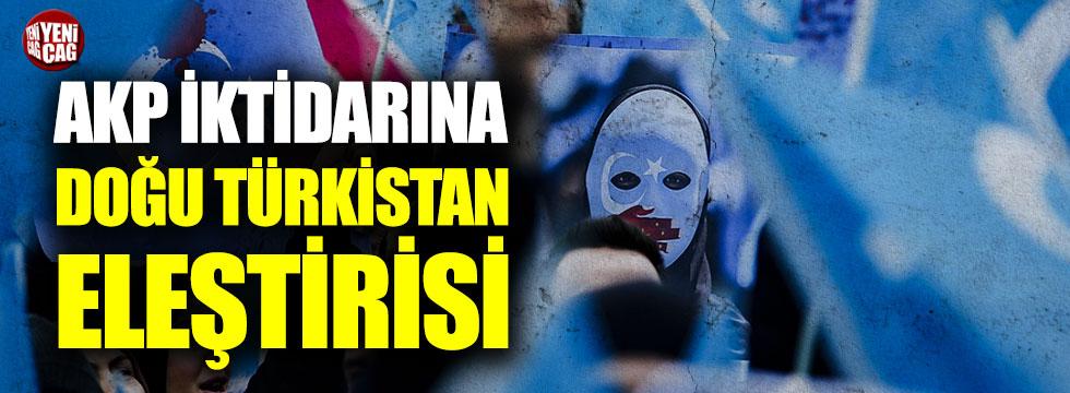 AKP iktidarına Doğu Türkistan eleştirisi