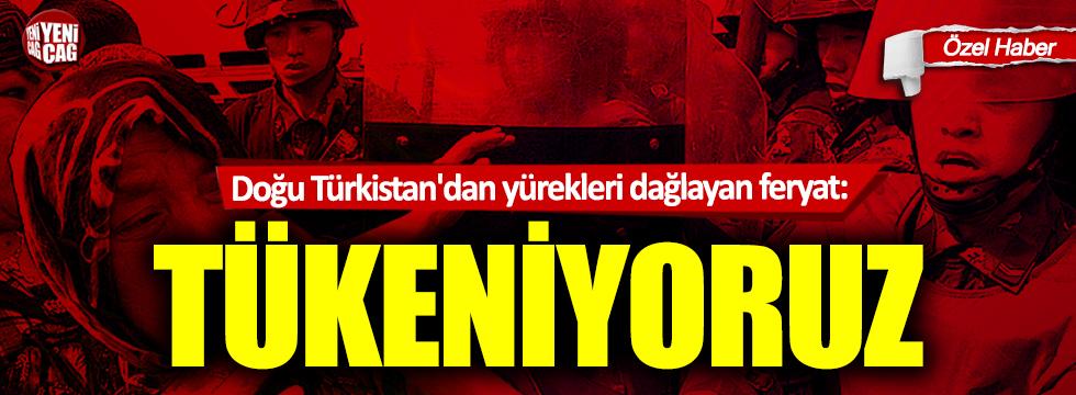 Doğu Türkistan'dan yürekleri dağlayan feryat: Tükeniyoruz!