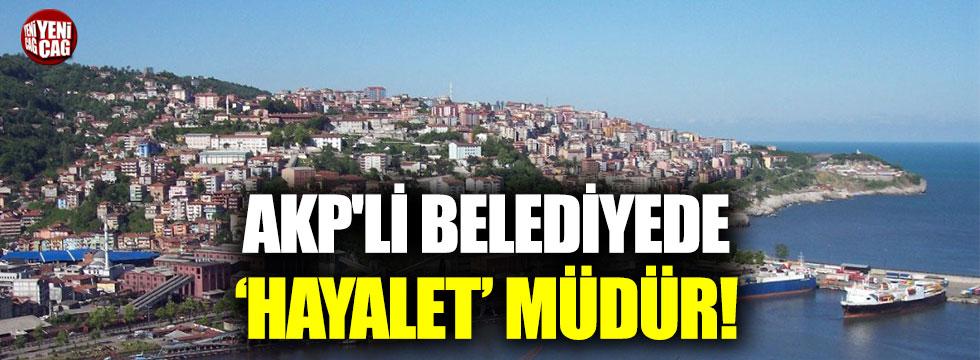 AKP'li belediyede 'hayalet' müdür!