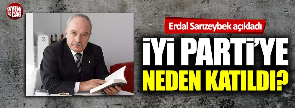 Erdal Sarızeybek İYİ Parti'ye neden katıldığını anlattı