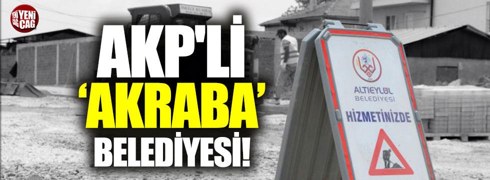 AKP'li 'Akraba' Belediyesi!