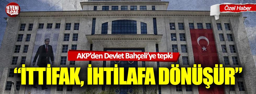 AKP'den Devlet Bahçeli'ye tepki: İttifak ihtilafa dönüşür