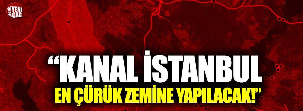"""Naci Görür: """"Kanal İstanbul en çürük zemine yapılacak"""""""