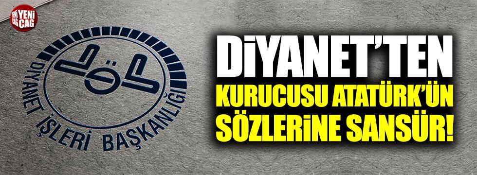 Diyanet'ten kurucusu Mustafa Kemal Atatürk'e sansür!
