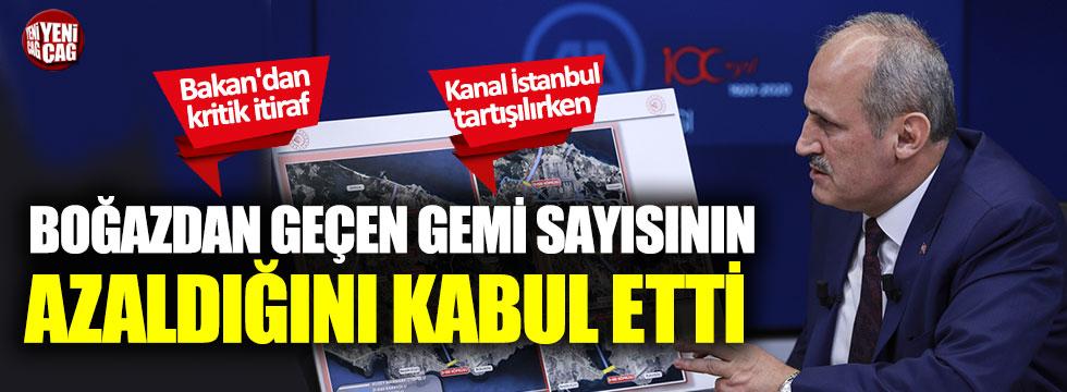 Cahit Turhan, İstanbul'dan geçen gemi sayısının azaldığını kabul etti