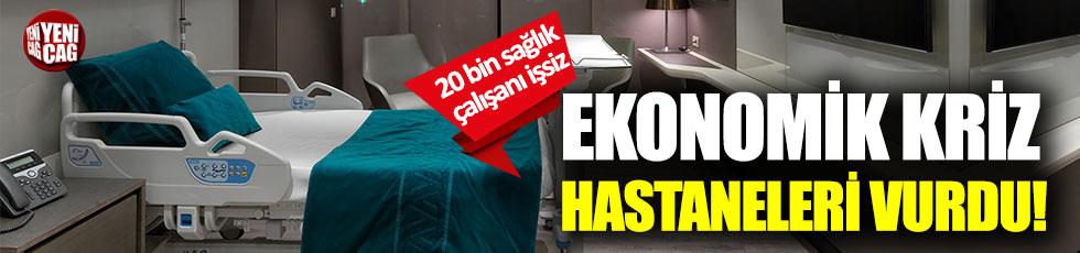 Ekonomik kriz hastaneleri vurdu!