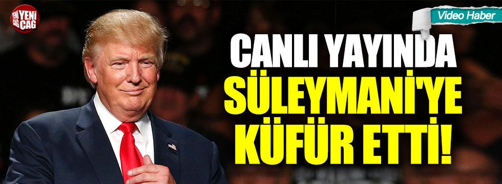 Donald Trump'tan Kasım Süleymani'ye küfür