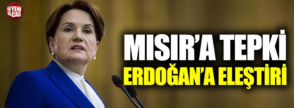 Meral Akşener'den Mısır'a tepki, Erdoğan'a eleştiri