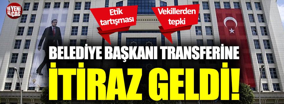 AKP'de belediye başkanı transferi tartışması