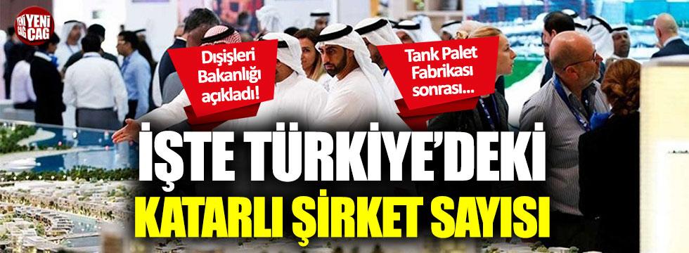 İşte Türkiye'deki Katarlı şirket sayısı!