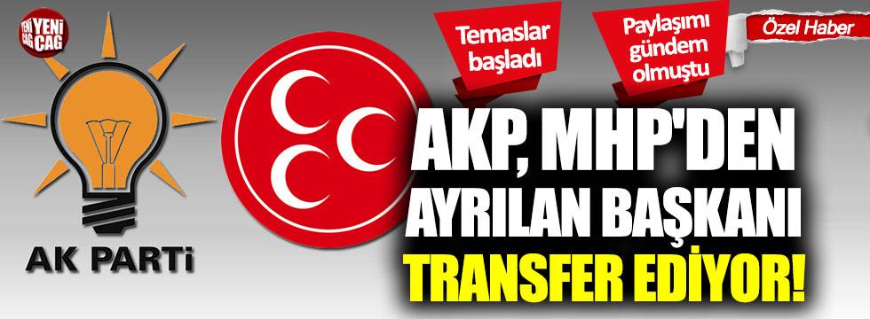 AKP, MHP'den ayrılan başkanı transfer ediyor!