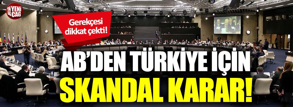 Avrupa Birliği'nden Türkiye için skandal karar!