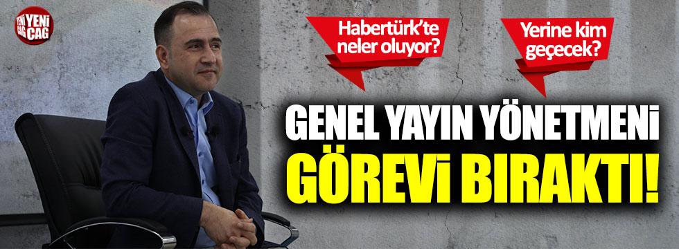 Habertürk TV Genel Yayın Yönetmeni Selçuk Tepeli görevi bıraktı