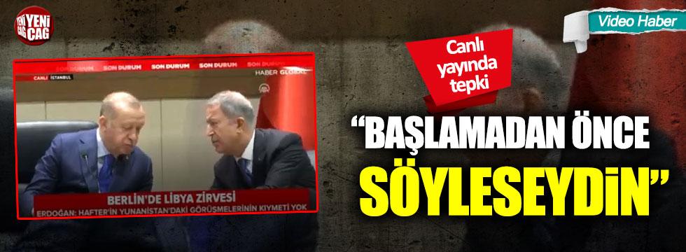 """Erdoğan: """"Başlamadan önce söyleseydin"""""""
