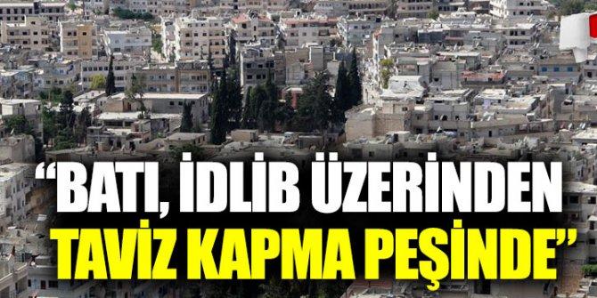 """Sadettin Tantan: """"Batı, İdlib üzerinden taviz kapma peşinde"""""""