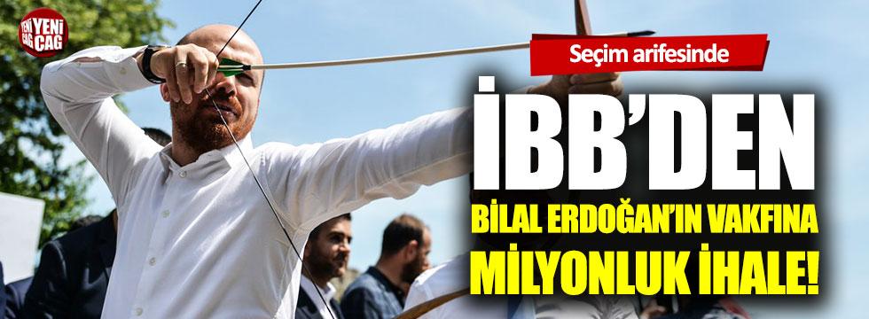 Seçim arifesinde, İBB'den Bilal Erdoğan'ın vakfına milyonluk ihale