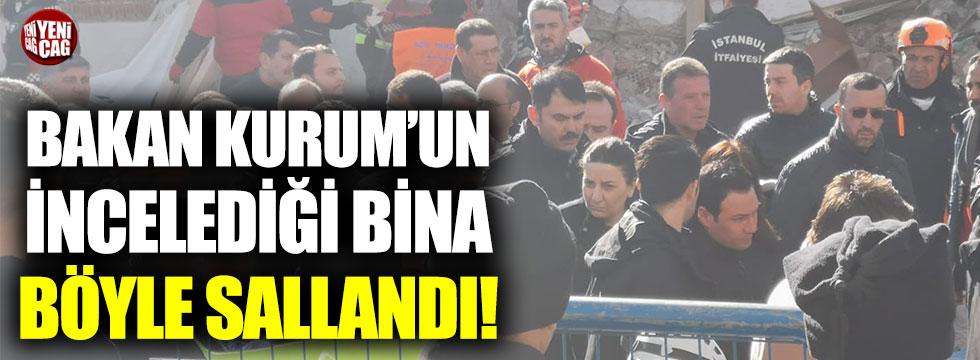 Murat Kurum'un incelediği bina böyle sallandı!