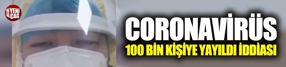 Çin'deki coronavirüs 100 bin kişiye yayıldı iddiası