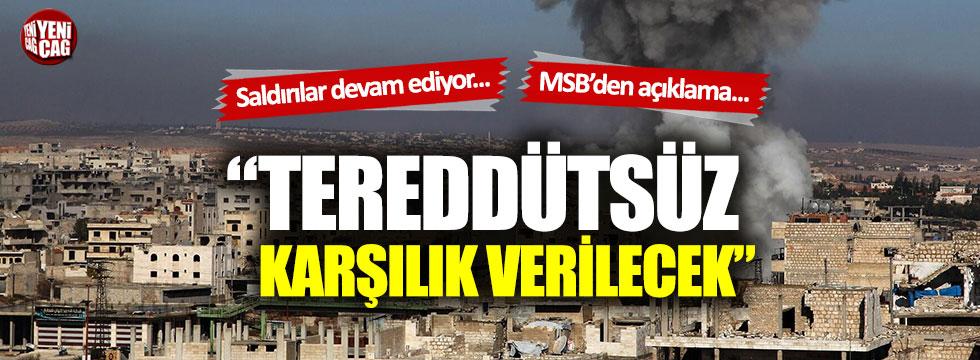 MSB'den Suriye'ye: Karşılık veririz