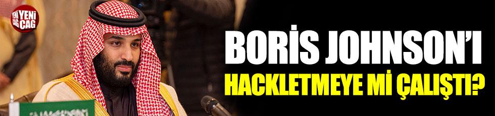 Muhammed bin Selman, Boris Johnson'ı hackletmeyemi çalıştı?
