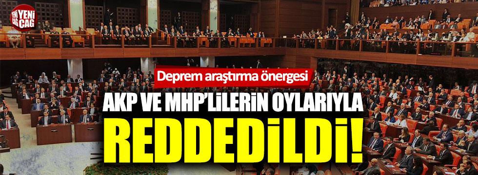 """""""Deprem araştırılsın"""" teklifi AKP ve MHP'lilerin oylarıyla reddedildi"""