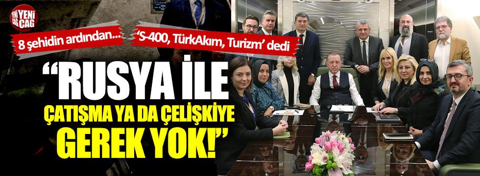"""Erdoğan'dan Rusya açıklaması: """"Çatışma ve çelişkiye gerek yok"""""""
