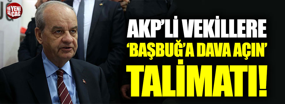 Cumhurbaşkanı Erdoğan'dan AKP milletvekillerine İlker Başbuğ'a 'dava açın' talimatı