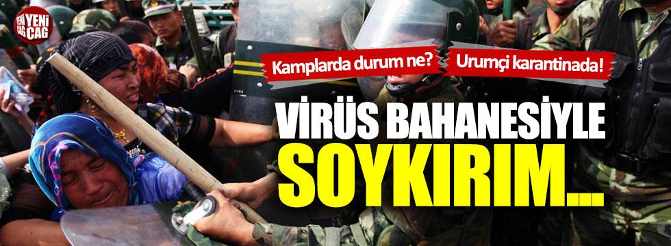 Doğu Türkistan'da coronavirüs bahanesiyle soykırım...