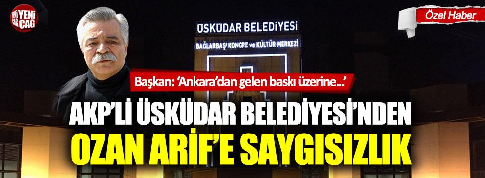AKP'li Üsküdar Belediyesi'den Ozan Arif'e saygısızlık
