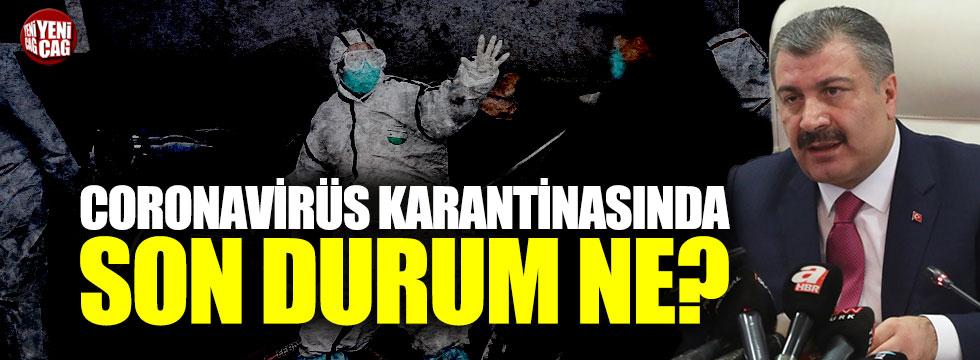 Bakan Koca açıkladı: Coronavirüs karantinasında son durum ne?