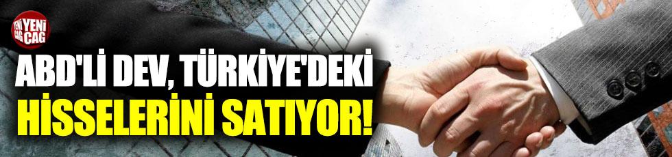 ABD'li dev Türkiye'deki hisselerini satıyor!